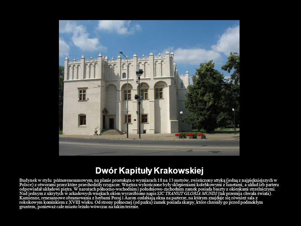 Dwór Kapituły Krakowskiej Budynek w stylu późnorenesansowym, na planie prostokąta o wymiarach 18 na 13 metrów, zwieńczony attyką (jedną z najpiękniejs