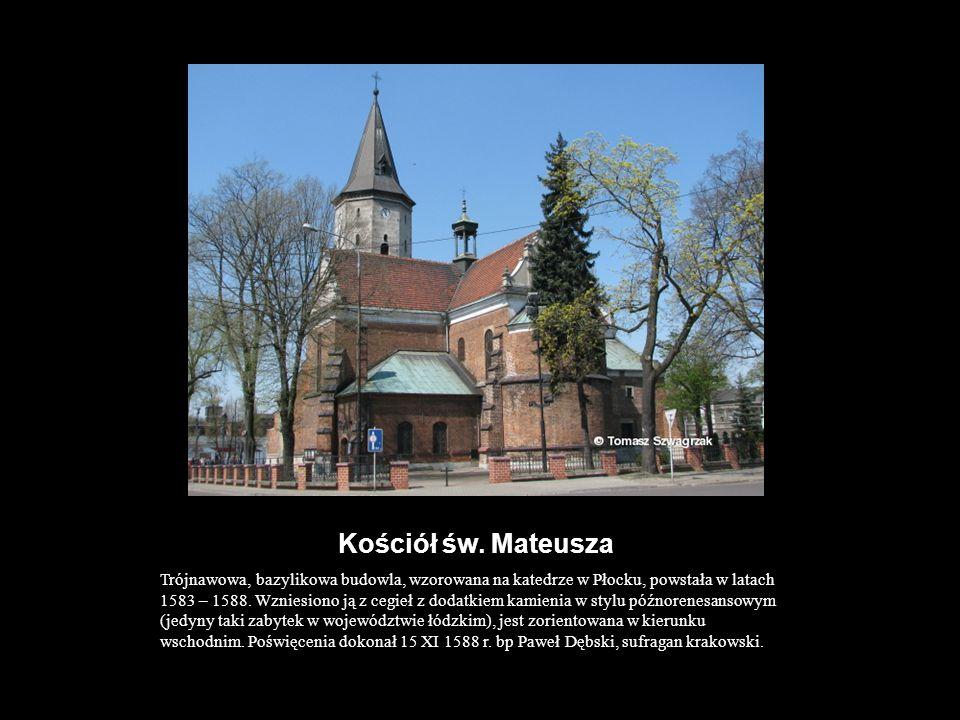 Kościół św. Mateusza Trójnawowa, bazylikowa budowla, wzorowana na katedrze w Płocku, powstała w latach 1583 – 1588. Wzniesiono ją z cegieł z dodatkiem