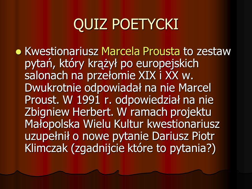 QUIZ POETYCKI Kwestionariusz Marcela Prousta to zestaw pytań, który krążył po europejskich salonach na przełomie XIX i XX w. Dwukrotnie odpowiadał na