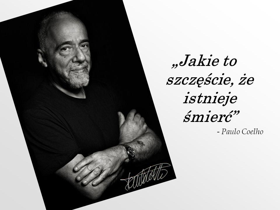 Jakie to szczęście, że istnieje śmierć - Paulo Coelho