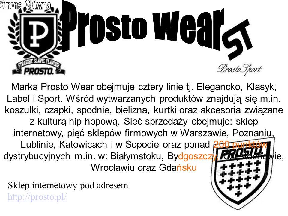 Marka Prosto Wear obejmuje cztery linie tj. Elegancko, Klasyk, Label i Sport.