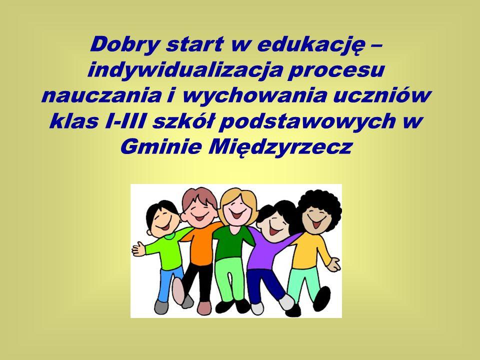 Dobry start w edukację – indywidualizacja procesu nauczania i wychowania uczniów klas I-III szkół podstawowych w Gminie Międzyrzecz
