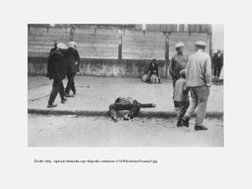 Źródło: http://upload.wikimedia.org/wikipedia/commons/0/0d/HolodomorUcrania9.jpg
