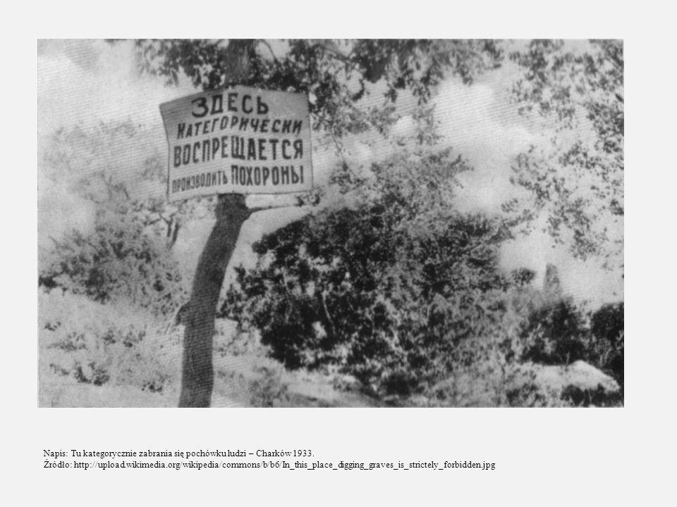 Napis: Tu kategorycznie zabrania się pochówku ludzi – Charków 1933.