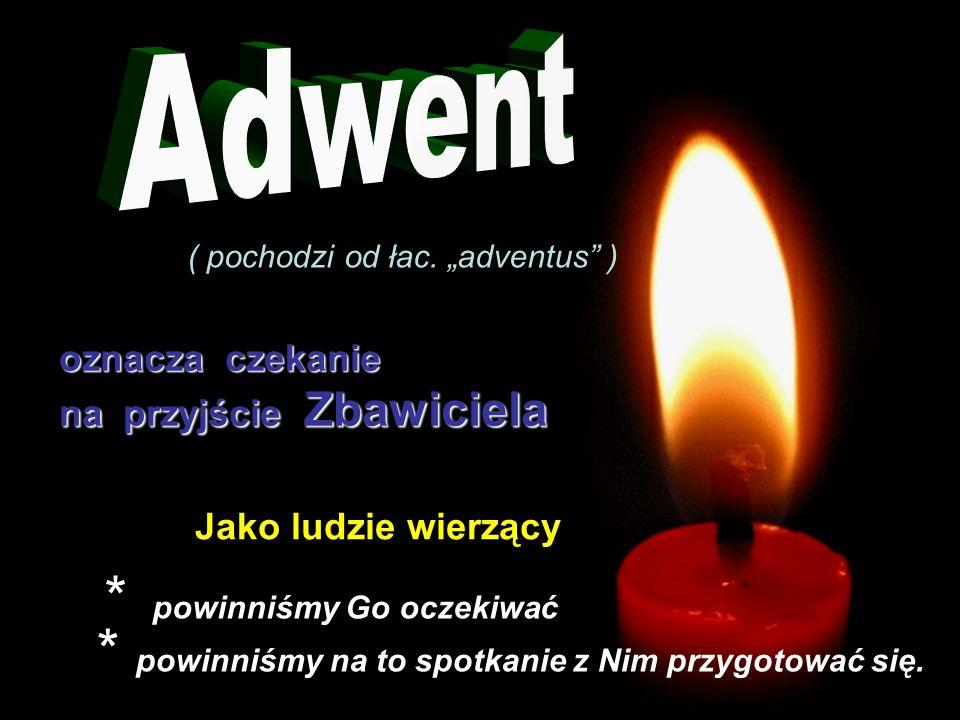 Pierwsza część Adwentu (do 16 grudnia) akcentuje prawdę o paruzji, czyli o ponownym ( drugim) przyjściu Chrystusa na świat W przypadku każdego z nas to spotkanie może nastąpić w godzinę naszej śmierci.