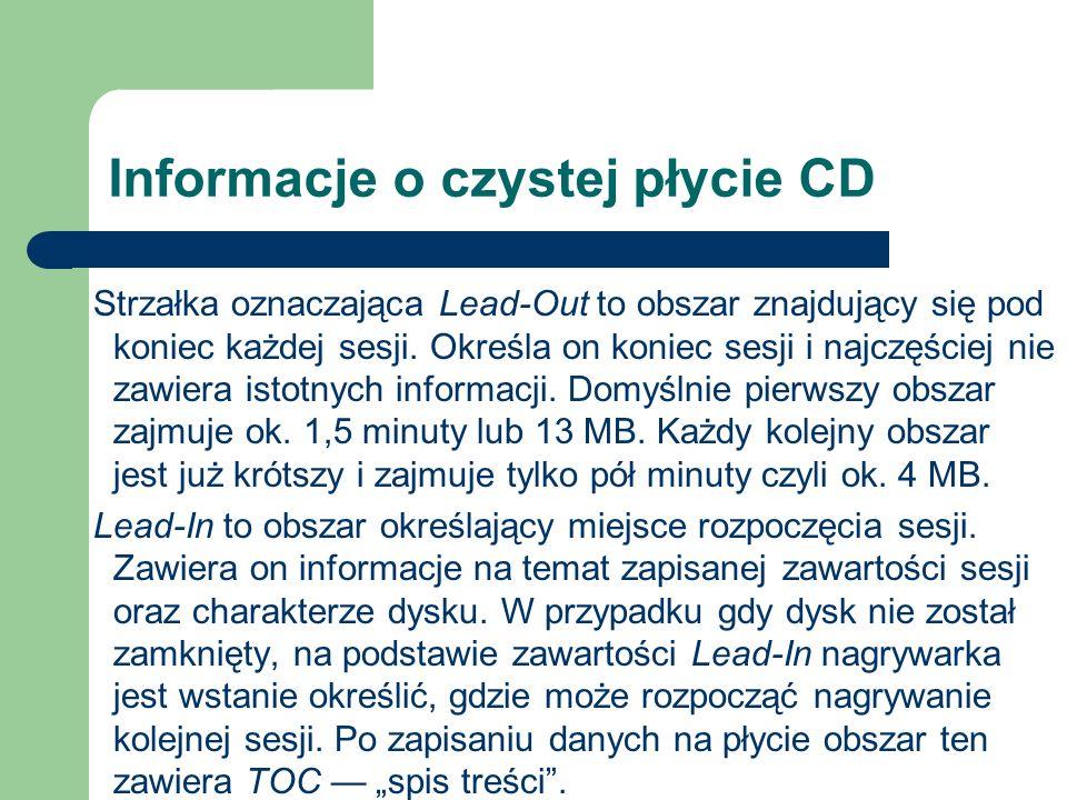 Informacje o czystej płycie CD Strzałka oznaczająca Lead-Out to obszar znajdujący się pod koniec każdej sesji. Określa on koniec sesji i najczęściej n