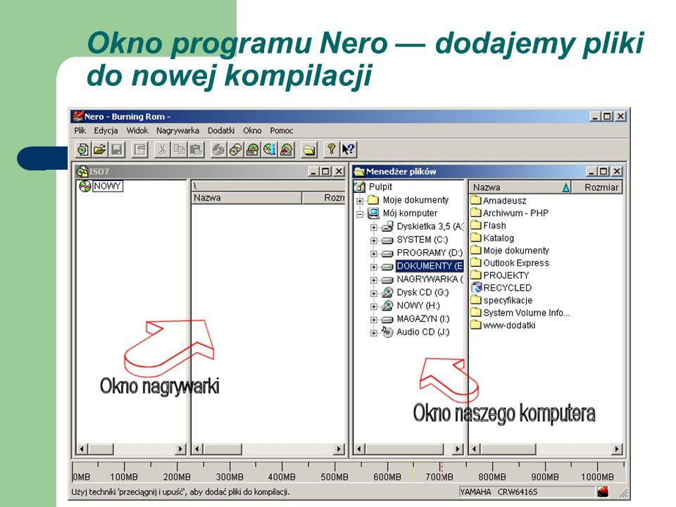 Okno programu Nero dodajemy pliki do nowej kompilacji
