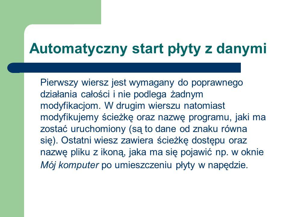 Automatyczny start płyty z danymi Pierwszy wiersz jest wymagany do poprawnego działania całości i nie podlega żadnym modyfikacjom. W drugim wierszu na