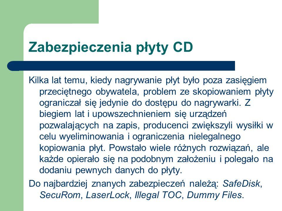 Zabezpieczenia płyty CD Kilka lat temu, kiedy nagrywanie płyt było poza zasięgiem przeciętnego obywatela, problem ze skopiowaniem płyty ograniczał się