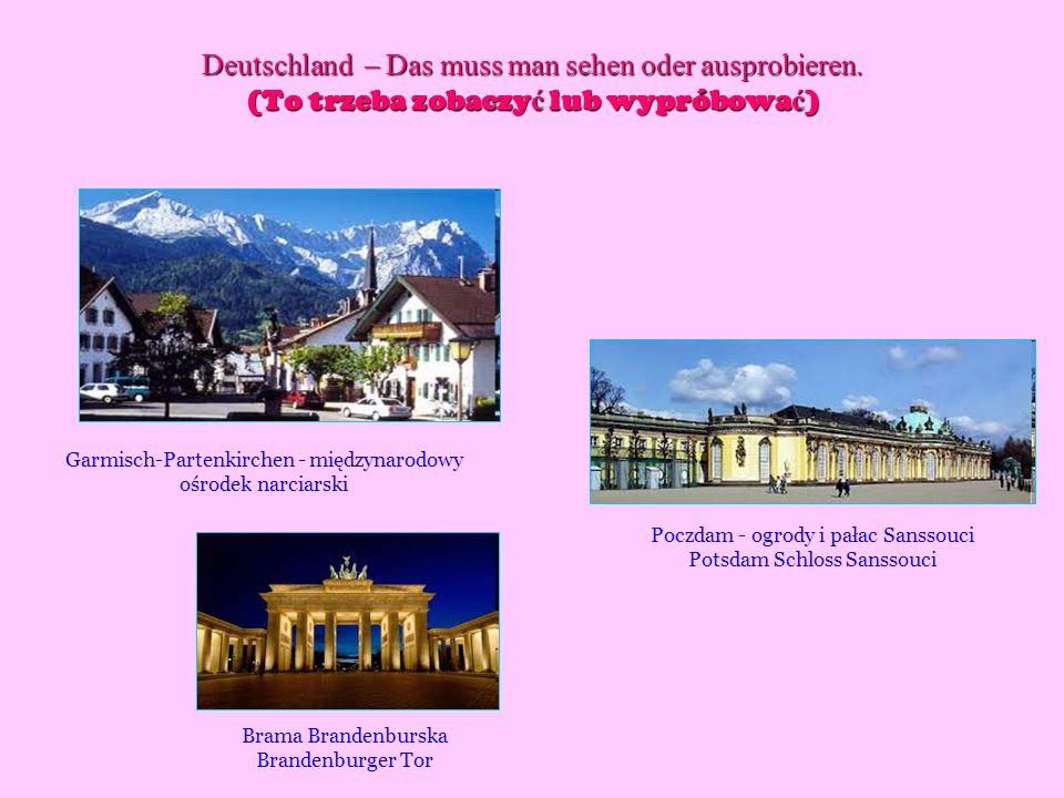 Deutschland – Das muss man sehen oder ausprobieren. (To trzeba zobaczy ć lub wypróbowa ć ) Garmisch-Partenkirchen - międzynarodowy ośrodek narciarski