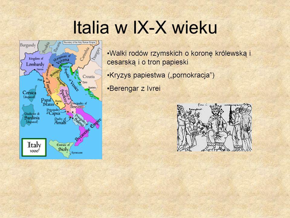 Italia w IX-X wieku Walki rodów rzymskich o koronę królewską i cesarską i o tron papieski Kryzys papiestwa (pornokracja) Berengar z Ivrei