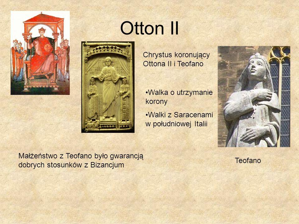 Otton II Teofano Chrystus koronujący Ottona II i Teofano Walka o utrzymanie korony Walki z Saracenami w południowej Italii Małżeństwo z Teofano było g