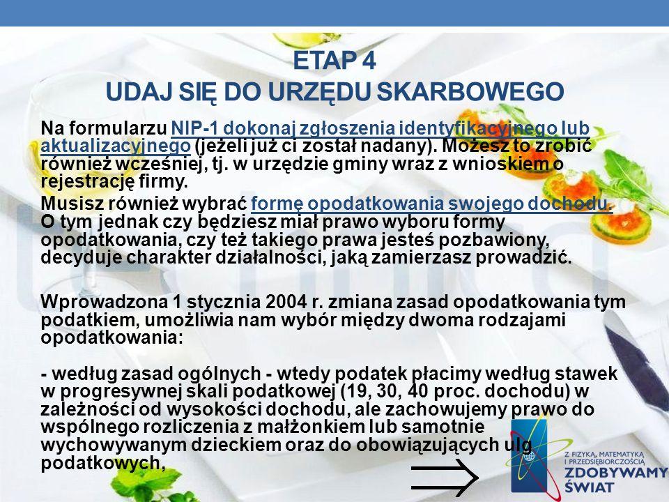 ETAP 4 UDAJ SIĘ DO URZĘDU SKARBOWEGO Na formularzu NIP-1 dokonaj zgłoszenia identyfikacyjnego lub aktualizacyjnego (jeżeli już ci został nadany). Może