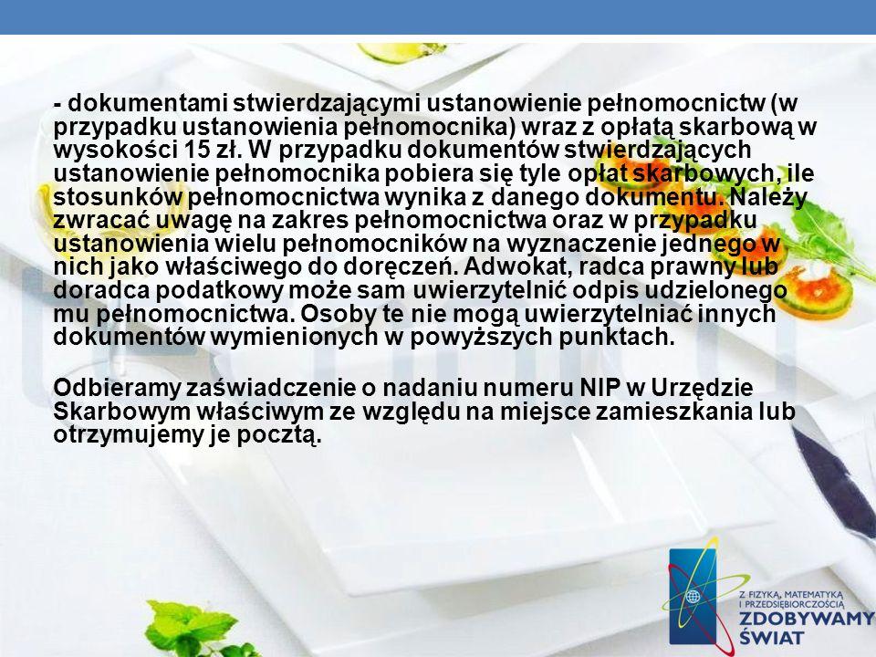 - dokumentami stwierdzającymi ustanowienie pełnomocnictw (w przypadku ustanowienia pełnomocnika) wraz z opłatą skarbową w wysokości 15 zł. W przypadku