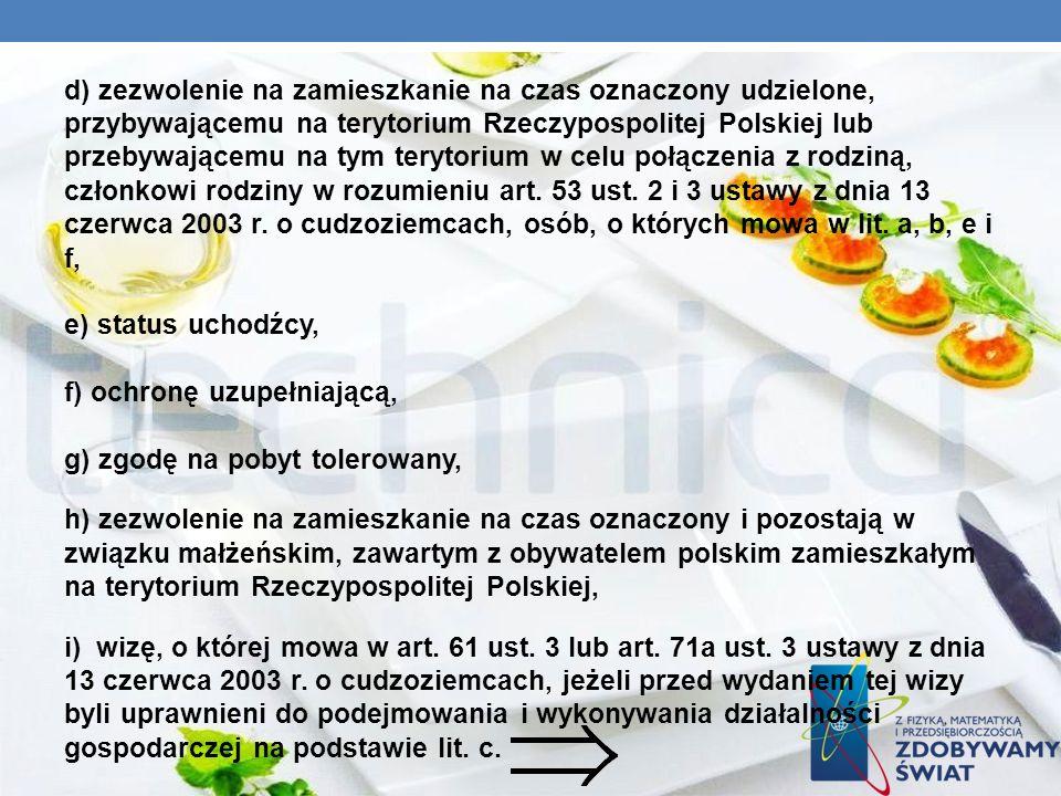 d) zezwolenie na zamieszkanie na czas oznaczony udzielone, przybywającemu na terytorium Rzeczypospolitej Polskiej lub przebywającemu na tym terytorium