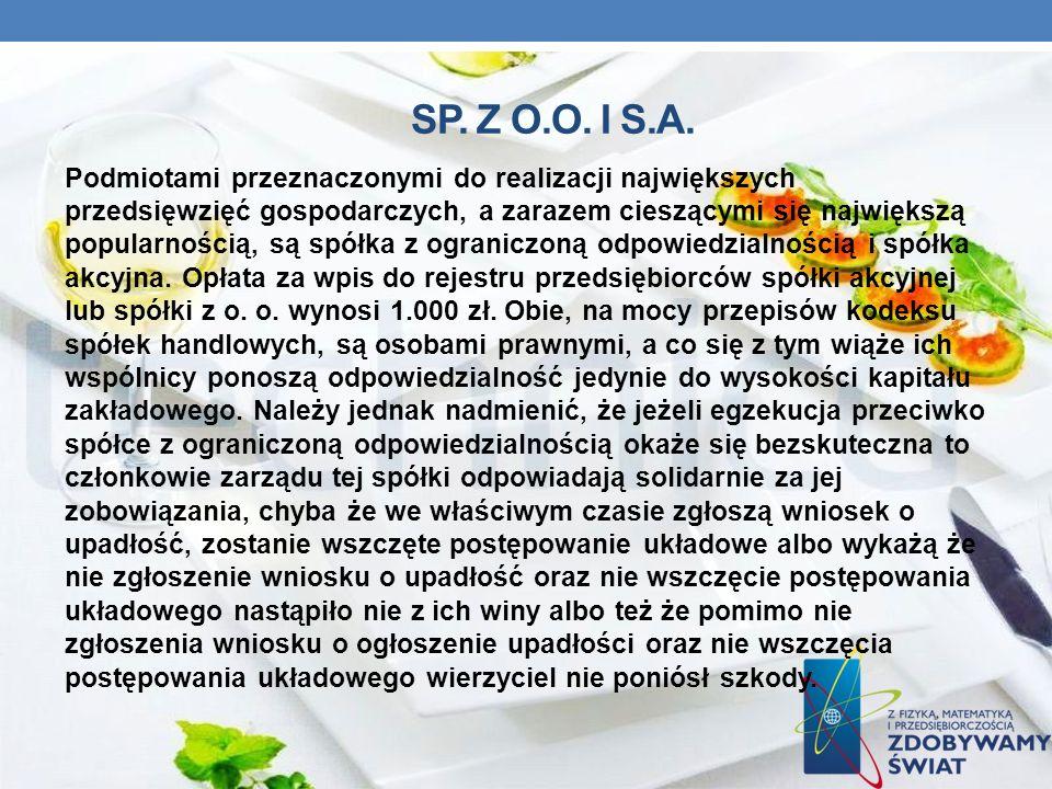 SP. Z O.O. I S.A. Podmiotami przeznaczonymi do realizacji największych przedsięwzięć gospodarczych, a zarazem cieszącymi się największą popularnością,