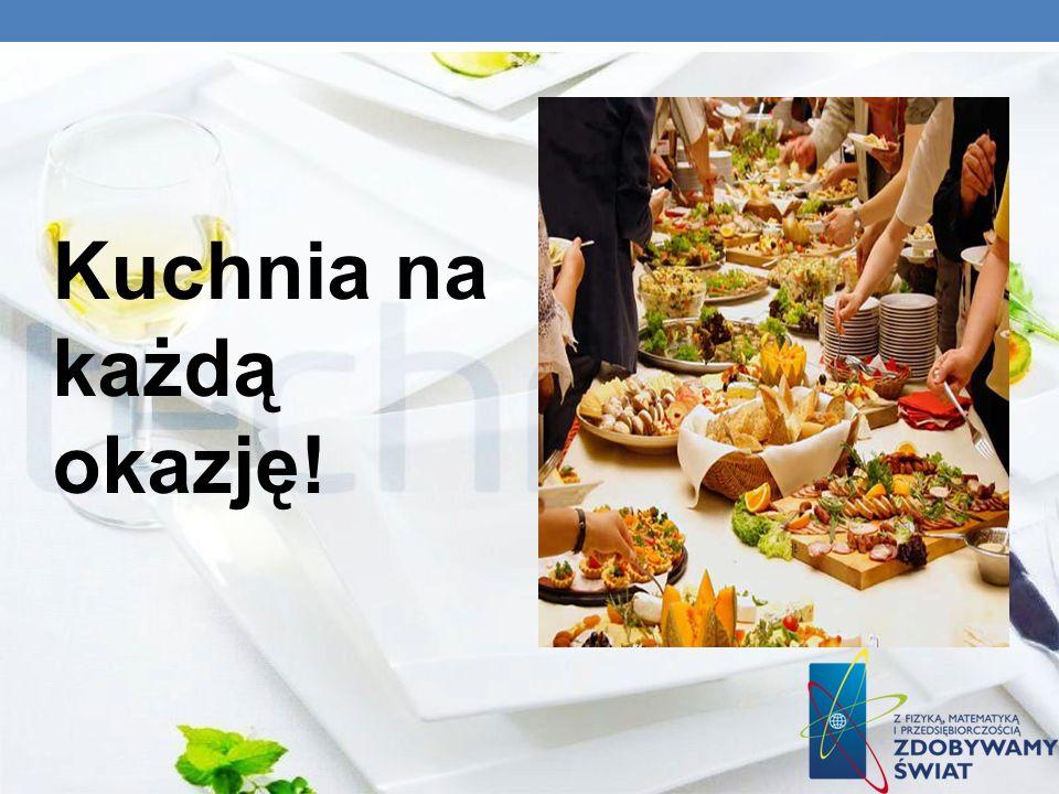 Kuchnia na każdą okazję!