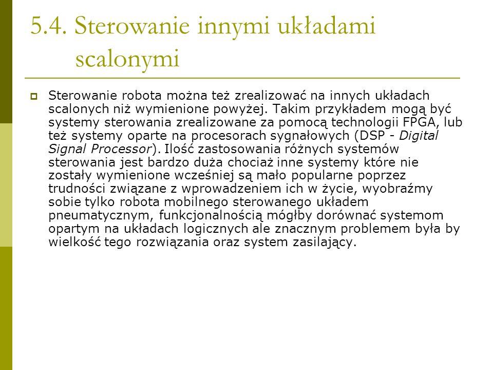 5.4. Sterowanie innymi układami scalonymi Sterowanie robota można też zrealizować na innych układach scalonych niż wymienione powyżej. Takim przykłade