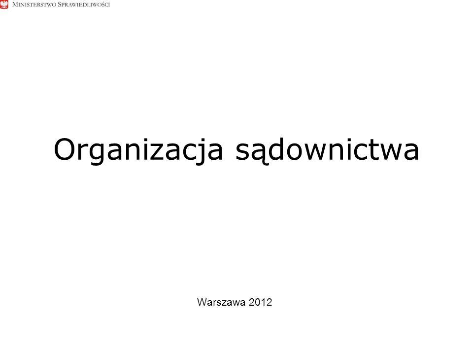 Organizacja sądownictwa Warszawa 2012