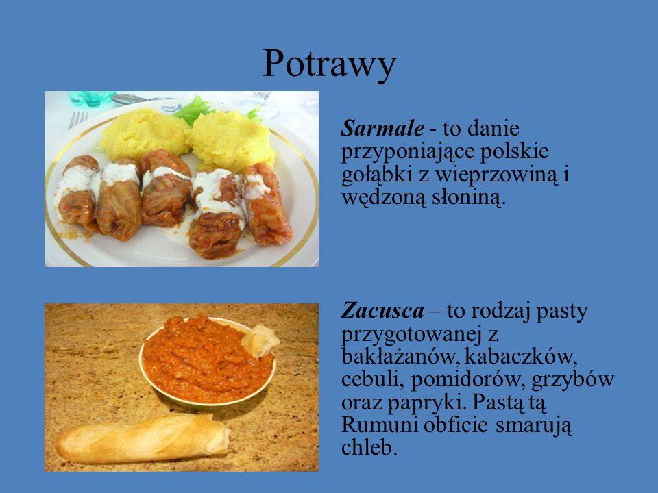 Potrawy Sarmale - to danie przyponiające polskie gołąbki z wieprzowiną i wędzoną słoniną. Zacusca – to rodzaj pasty przygotowanej z bakłażanów, kabacz