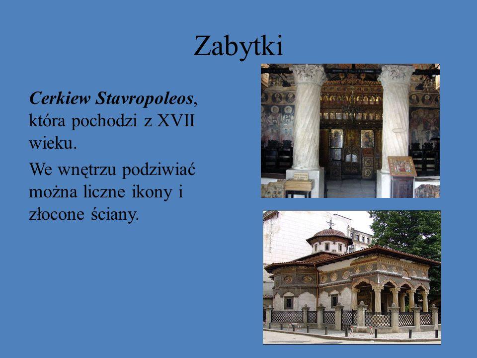 Zabytki Cerkiew Stavropoleos, która pochodzi z XVII wieku. We wnętrzu podziwiać można liczne ikony i złocone ściany.