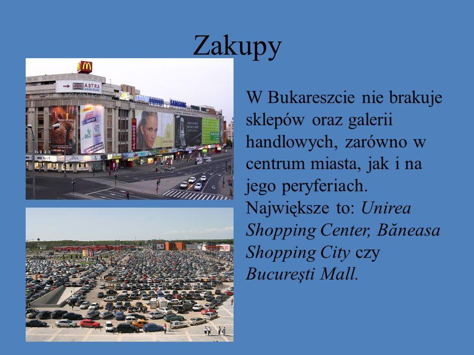 Zakupy W Bukareszcie nie brakuje sklepów oraz galerii handlowych, zarówno w centrum miasta, jak i na jego peryferiach. Największe to: Unirea Shopping