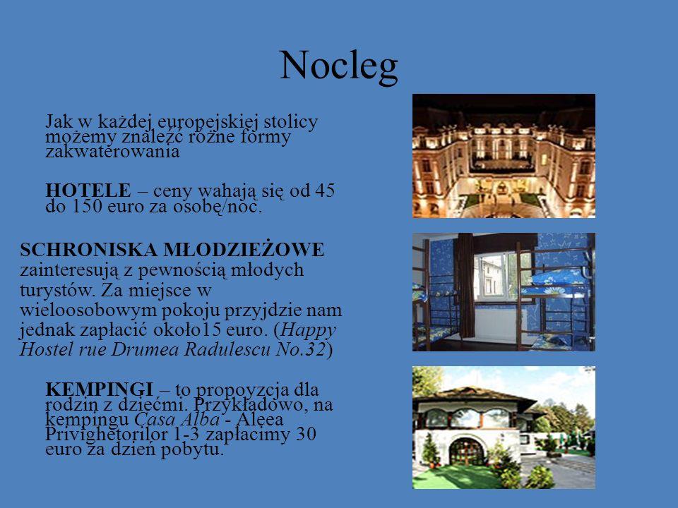 Nocleg Jak w każdej europejskiej stolicy możemy znaleźć różne formy zakwaterowania HOTELE – ceny wahają się od 45 do 150 euro za osobę/noc. SCHRONISKA