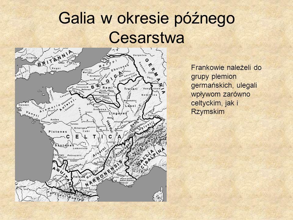 Galia w okresie późnego Cesarstwa Frankowie należeli do grupy plemion germańskich, ulegali wpływom zarówno celtyckim, jak i Rzymskim