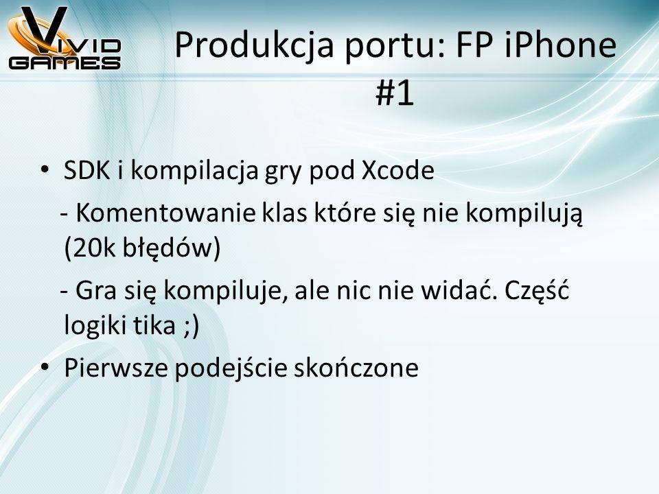 Produkcja portu: FP iPhone #1 SDK i kompilacja gry pod Xcode - Komentowanie klas które się nie kompilują (20k błędów) - Gra się kompiluje, ale nic nie widać.