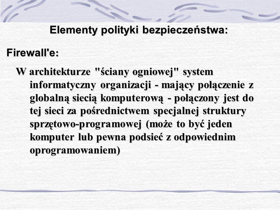 Elementy polityki bezpieczeństwa: Firewall'e : W architekturze