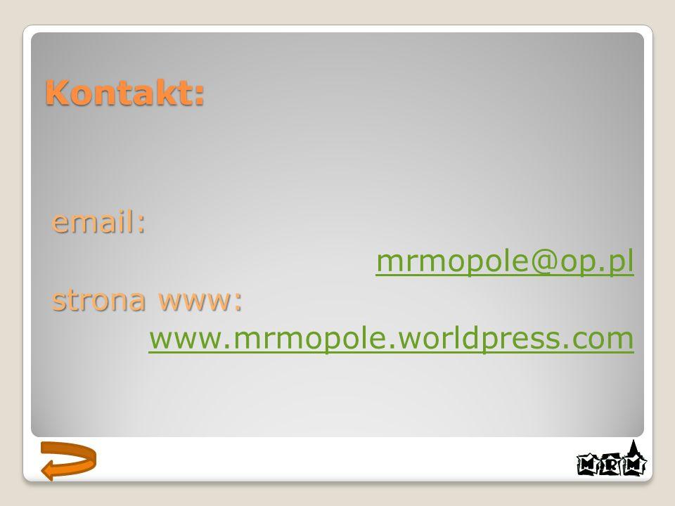 email: mrmopole@op.pl strona www: www.mrmopole.worldpress.comKontakt: