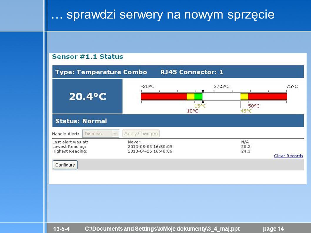 13-5-4 C:\Documents and Settings\x\Moje dokumenty\3_4_maj.pptpage 14 … sprawdzi serwery na nowym sprzęcie