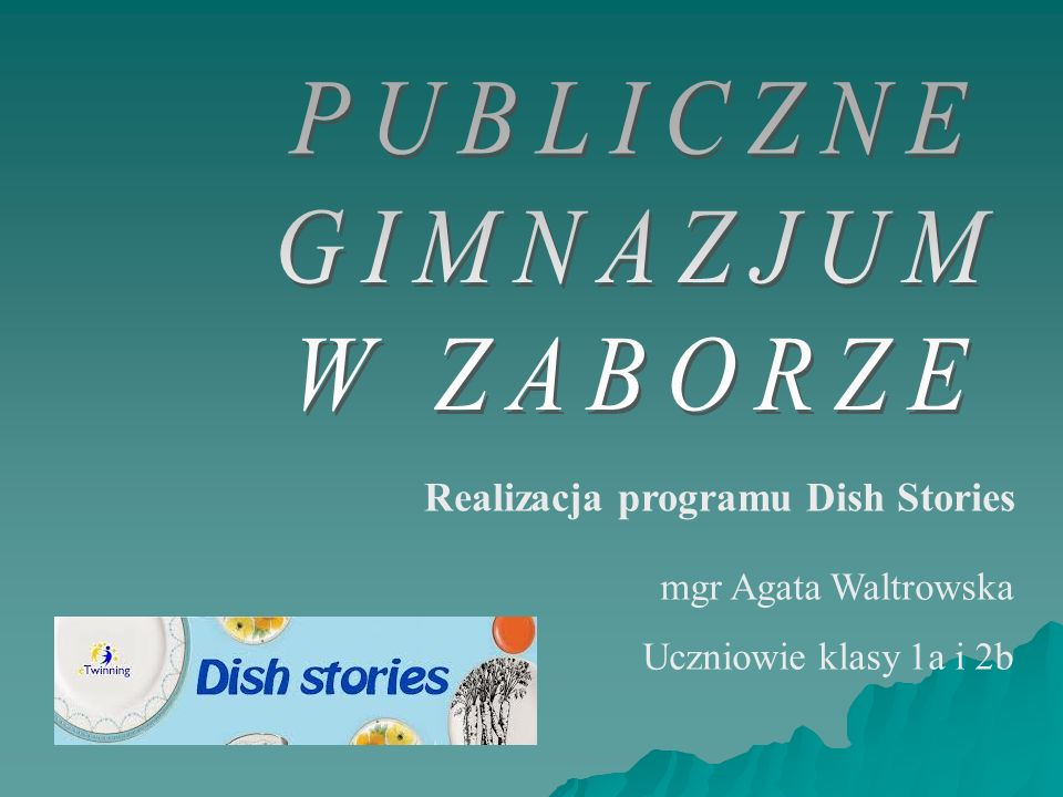 Realizacja programu Dish Stories mgr Agata Waltrowska Uczniowie klasy 1a i 2b