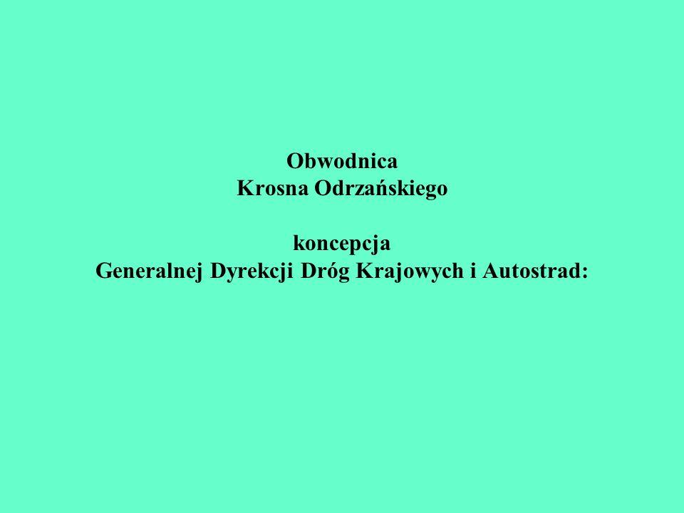 Obwodnica Krosna Odrzańskiego koncepcja Generalnej Dyrekcji Dróg Krajowych i Autostrad: