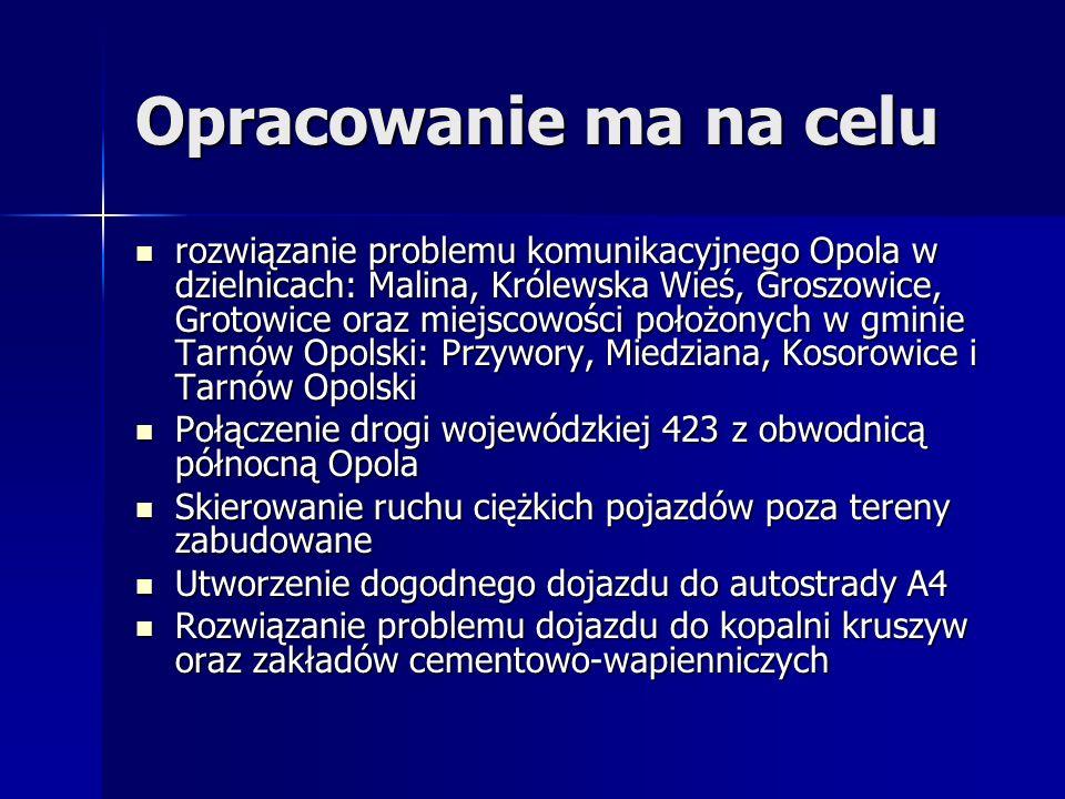 Opracowanie ma na celu rozwiązanie problemu komunikacyjnego Opola w dzielnicach: Malina, Królewska Wieś, Groszowice, Grotowice oraz miejscowości położ