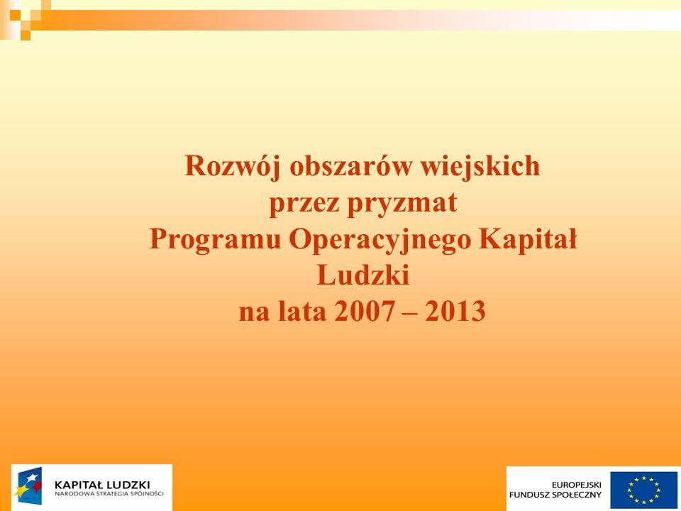 1 Rozwój obszarów wiejskich przez pryzmat Programu Operacyjnego Kapitał Ludzki na lata 2007 – 2013