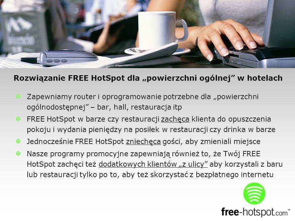 Zapewniamy router i oprogramowanie potrzebne dla powierzchni ogólnodostępnej – bar, hall, restauracja itp FREE HotSpot w barze czy restauracji zachęca klienta do opuszczenia pokoju i wydania pieniędzy na posiłek w restauracji czy drinka w barze Jednocześnie FREE HotSpot zniechęca gości, aby zmieniali miejsce Nasze programy promocyjne zapewniają również to, że Twój FREE HotSpot zachęci też dodatkowych klientów z ulicy aby korzystali z baru lub restauracji tylko po to, aby też skorzystać z bezpłatnego internetu Rozwiązanie FREE HotSpot dla powierzchni ogólnej w hotelach