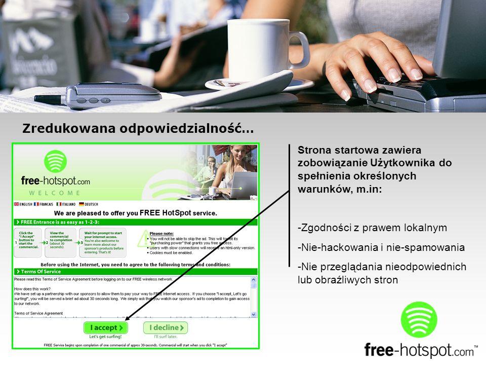 Strona startowa zawiera zobowiązanie Użytkownika do spełnienia określonych warunków, m.in: -Zgodności z prawem lokalnym -Nie-hackowania i nie-spamowania -Nie przeglądania nieodpowiednich lub obraźliwych stron Zredukowana odpowiedzialność…