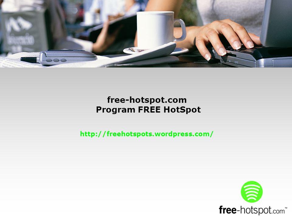 free-hotspot.com Program FREE HotSpot http://freehotspots.wordpress.com/