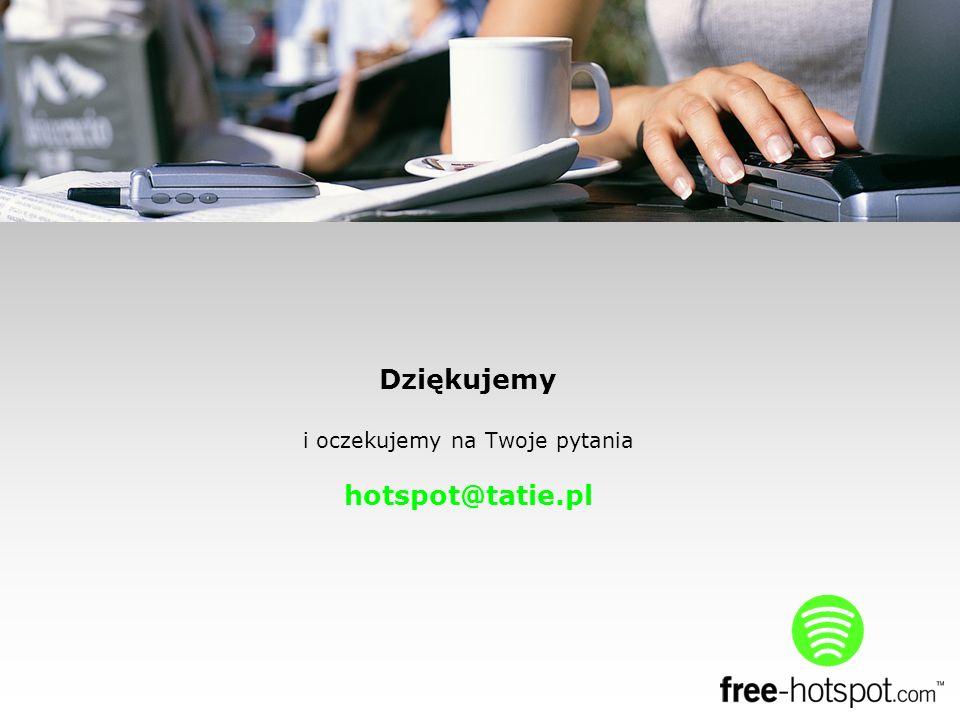 Dziękujemy i oczekujemy na Twoje pytania hotspot@tatie.pl