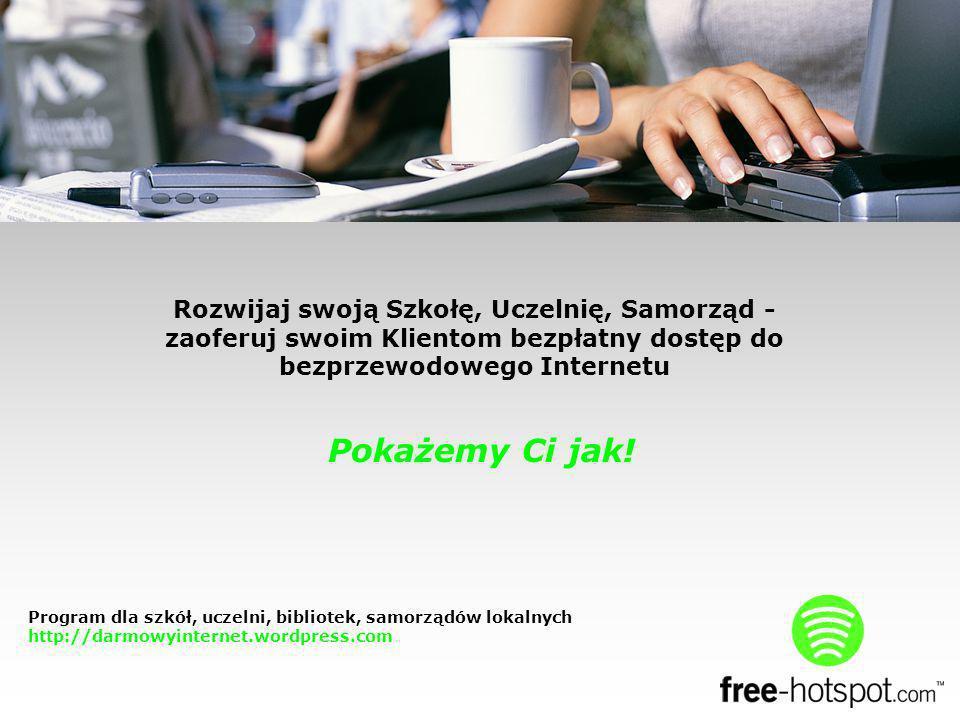 Rozwijaj swoją Szkołę, Uczelnię, Samorząd - zaoferuj swoim Klientom bezpłatny dostęp do bezprzewodowego Internetu Pokażemy Ci jak.
