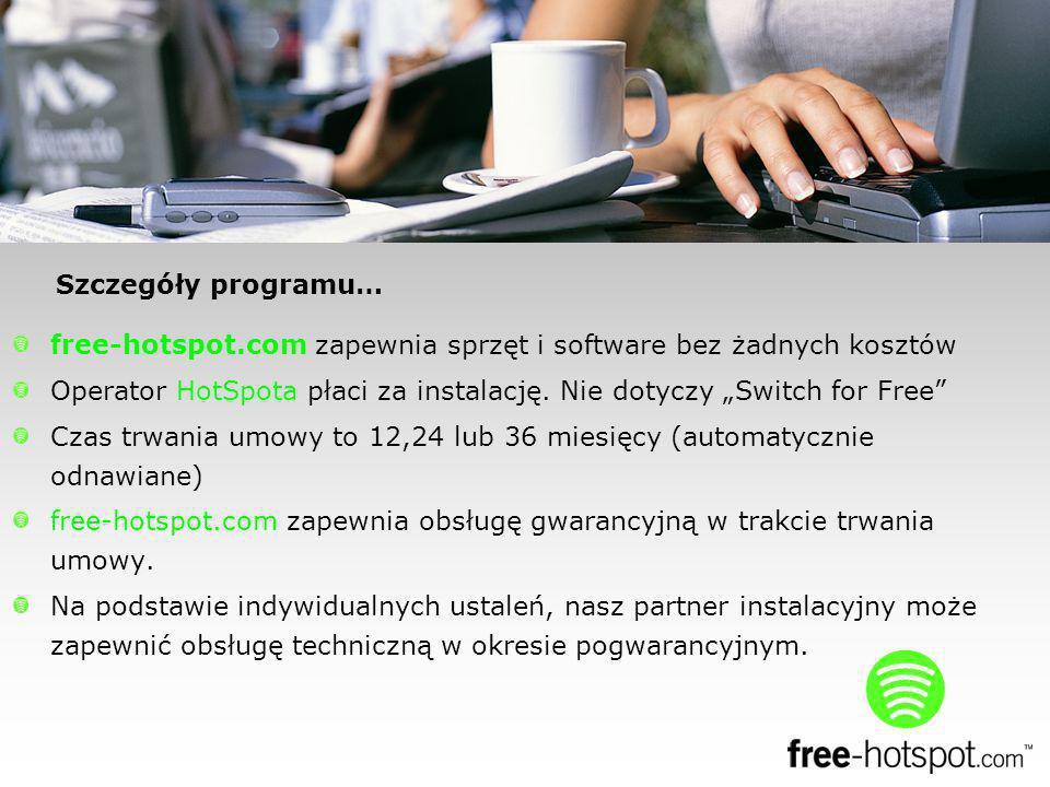 free-hotspot.com zapewnia sprzęt i software bez żadnych kosztów Operator HotSpota płaci za instalację.