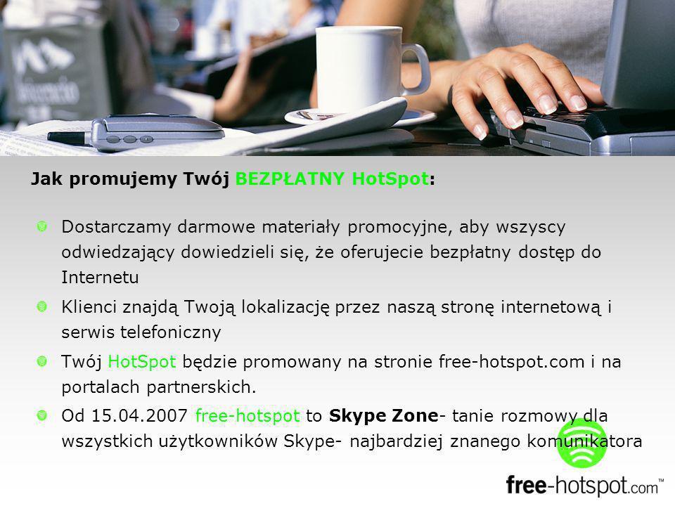 Dostarczamy darmowe materiały promocyjne, aby wszyscy odwiedzający dowiedzieli się, że oferujecie bezpłatny dostęp do Internetu Klienci znajdą Twoją lokalizację przez naszą stronę internetową i serwis telefoniczny Twój HotSpot będzie promowany na stronie free-hotspot.com i na portalach partnerskich.