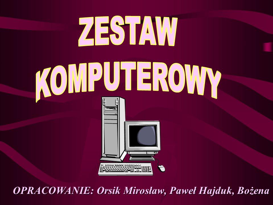 OPRACOWANIE: Orsik Mirosław, Paweł Hajduk, Bożena