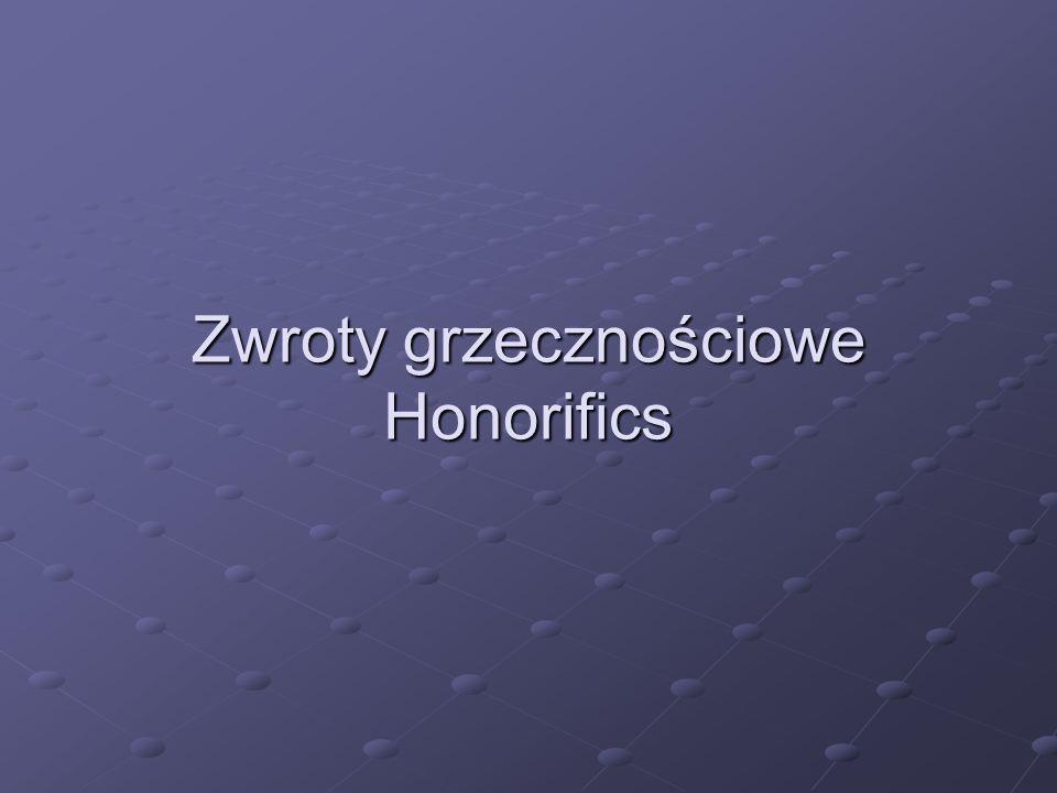Zwroty grzecznościowe Honorifics