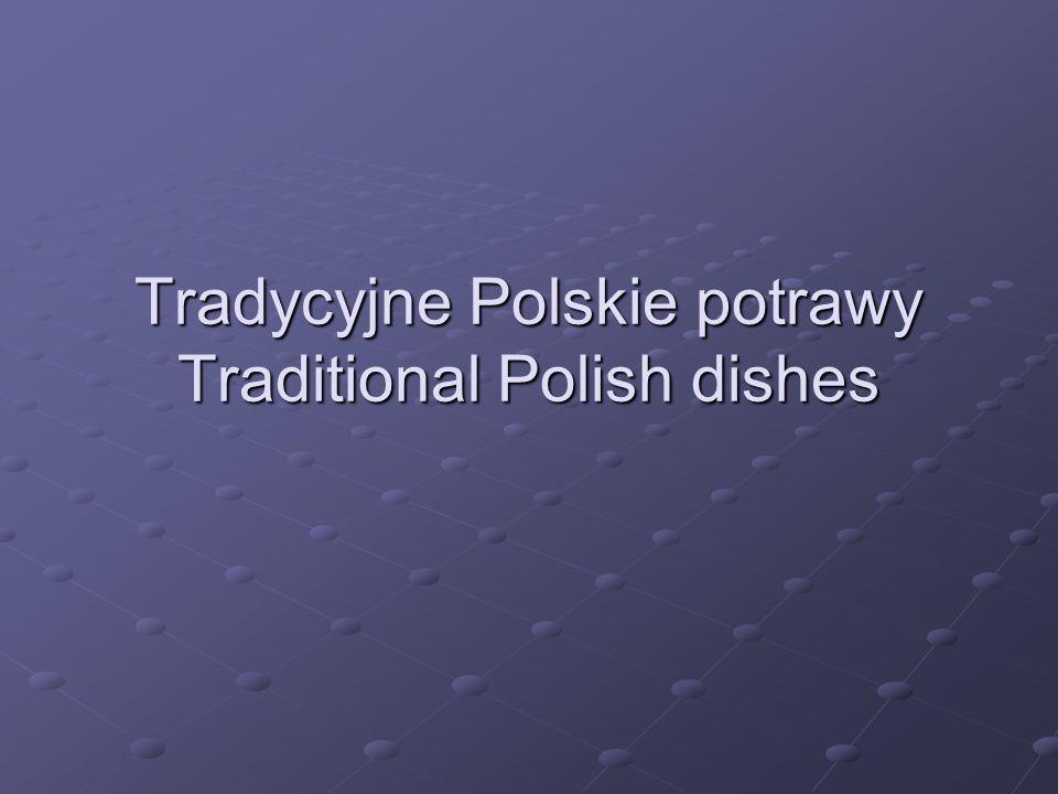 Tradycyjne Polskie potrawy Traditional Polish dishes