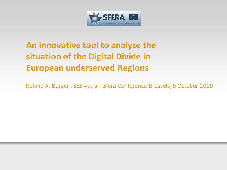 An innovative tool to analyze the situation of the Digital Divide in European underserved Regions Roland A.