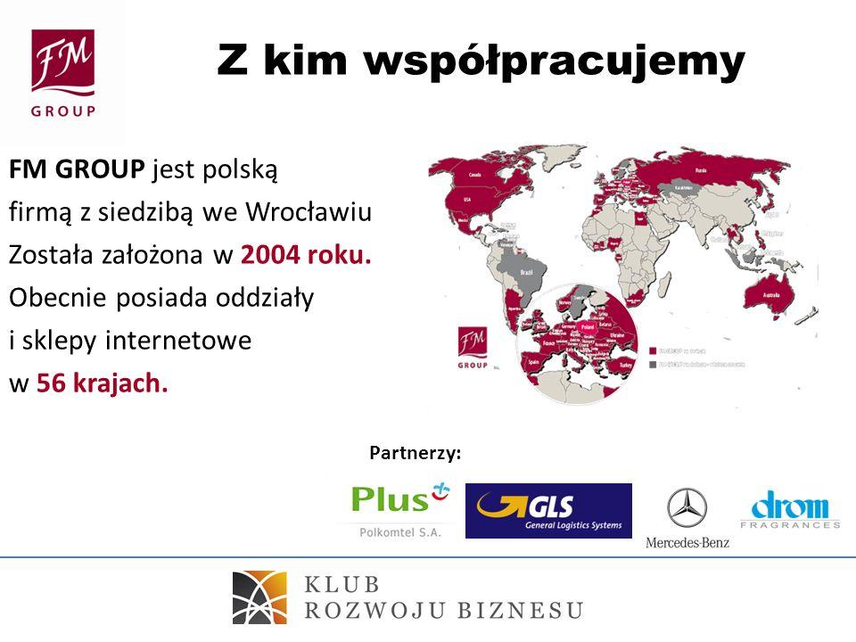Z kim współpracujemy FM GROUP jest polską firmą z siedzibą we Wrocławiu Została założona w 2004 roku. Obecnie posiada oddziały i sklepy internetowe w