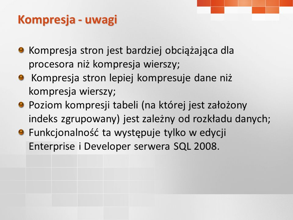 Kompresja stron jest bardziej obciążająca dla procesora niż kompresja wierszy; Kompresja stron lepiej kompresuje dane niż kompresja wierszy; Poziom ko