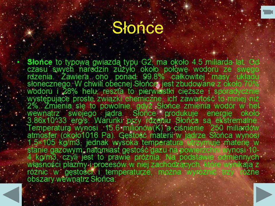średnica: 1,390,000 km masa: 2×10^30 kg temperatura: 5800 K (powierzchnia) 15,600,000 K (jądro)